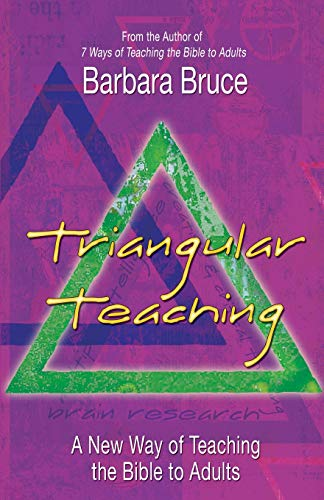 Triangular Teaching: A New Way of Teaching the Bible to Adults: Bruce, Barbara
