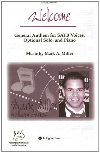 9780687644407: Welcome Anthem: General Anthem for SATB voices and Piano (Mark Miller Anthem)