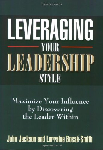 9780687645169: Leveraging Your Leadership Style: Maximize Your Influence by Discovering the Leader Within