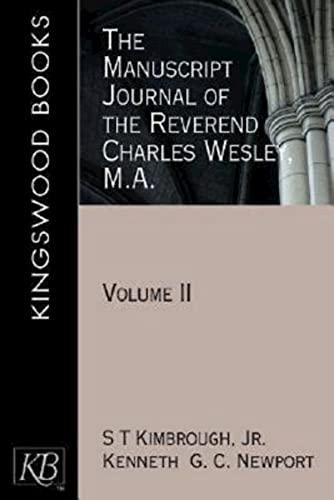 The Manuscript Journal of the Reverend Charles Wesley, M.A.: Volume II (Kingswood): Kenneth G. C. ...
