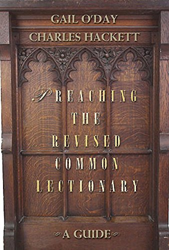 Preaching the Revised Common Lectionary: A Guide (0687646243) by Gail O'Day; Charles D. Jr. Hackett