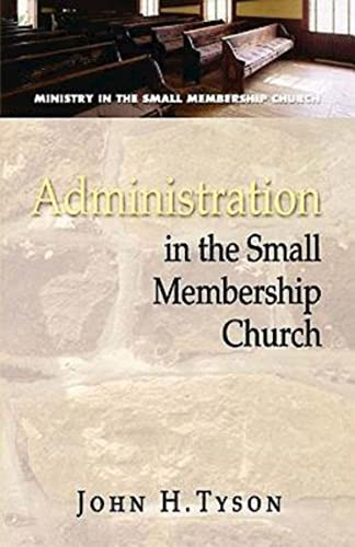 9780687646432: Administration in the Small Membership Church (Ministry in the Small Membership Church)