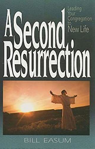 9780687646531: A Second Resurrection: Leading Your Congregation to New Life