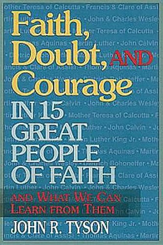 9780687647262: Faith, Doubt, and Courage in 15 Great People of Faith: And What We Can Learn fromThem