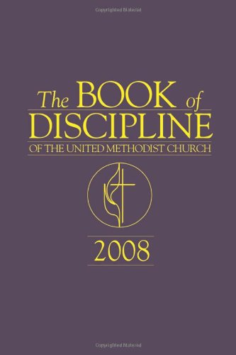 Book of Discipline of the Umc 2008: THE UNITED METHODIST