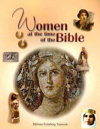 Women at the Time of the Bible: Vamosh, Miriam Feinbert/ Hirschfeld, Yizhar (Contributor)/ Allia, ...