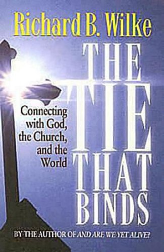 9780687652082: The Tie That Binds: Connecting with God, the Church, and the World