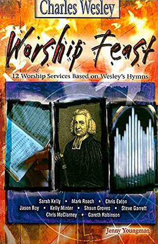 9780687655038: Worship Feast - Charles Wesley: 12 Services Based on the Wesleys' Hymns