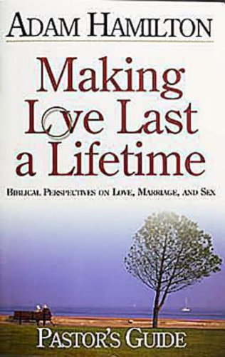 9780687740017: Making Love Last a Lifetime - Pastor's Guide with CDROM: Biblical Perspectives on Love, Marriage, and Sex