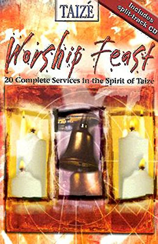 Worship Feast: 20 Complete Services in the Spirit of Taize (0687741912) by Abingdon Press