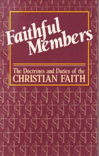 Faithful members: The Doctrines and Duties of the Christian Faith