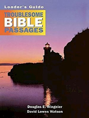 Troublesome Bible Passages Volume 1 Leader's Guide (v. 1) (9780687783786) by Douglas E. Wingeier; David Lowes Watson