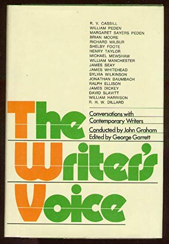 The Writer's Voice: Garrett, George, Editor, (and Fred Chappell, et al.)