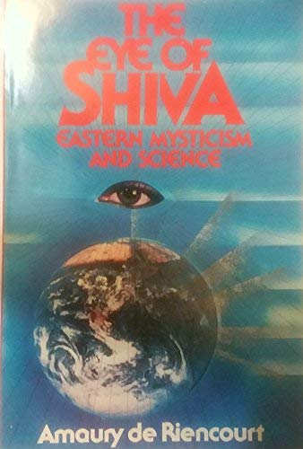 9780688000363: The eye of Shiva: Eastern mysticism and science