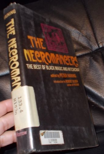 9780688001124: The Necromancers: The Best of Black Magic and Witchcraft.