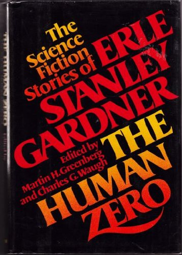 9780688001223: The Human Zero: The Science Fiction Stories of Erle Stanley Gardner