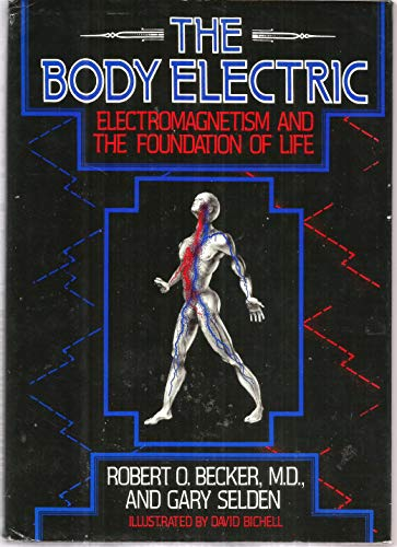 9780688001230: The Body Electric: Electromagnetism and the Foundation of Life