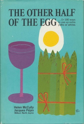 9780688001261: The Other Half of the Egg: Or, 180 Ways to Use Up Extra Yolks or Whites