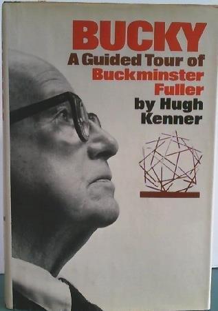 9780688001414: Bucky;: A guided tour of Buckminster Fuller [Hardcover] by Kenner, Hugh