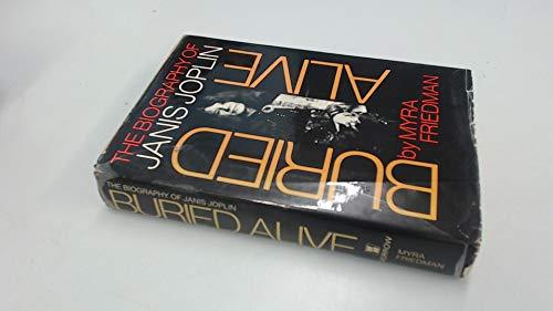 Buried Alive: The Biography of Janis Joplin: Friedman, Myra