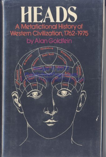 Heads : A Metafictional History of Western Civilization, 1762 - 1975