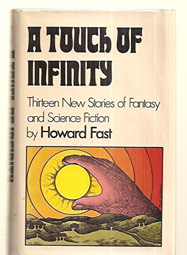 9780688001803: A Touch of Infinity, Thirteen New Stories of Fantasy and Science Fiction