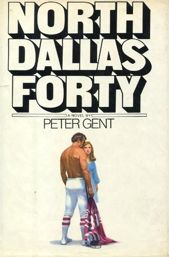 North Dallas Forty: Peter Gent