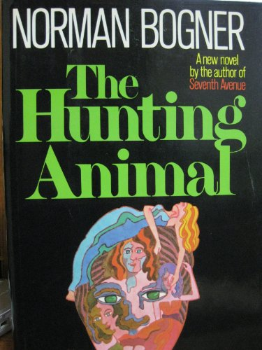The Hunting Animal: Bogner, Norman