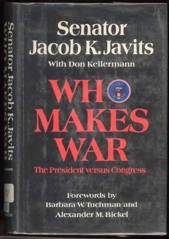 WHO MAKES WAR The President Versus Congress
