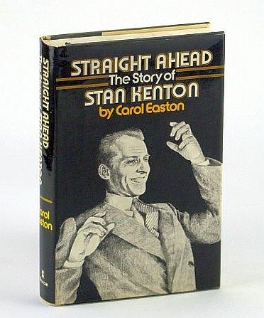 9780688001964: Straight Ahead: The Story of Stan Kenton