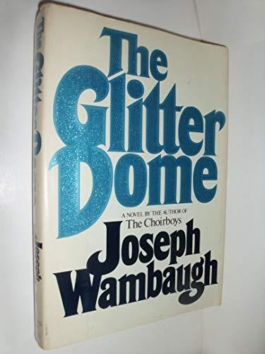 The Glitter Dome (0688002072) by Wambaugh, Joseph