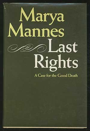 Last Rights: Mannes, Marya *typed letter SIGNED by Author laid in*