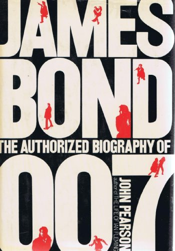 9780688002169: James Bond: The Authorized Biography of 007: a Fictional Biography