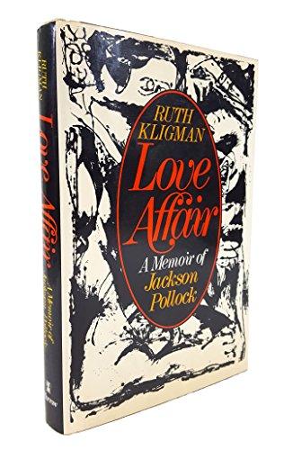 9780688002329: Love affair;: A memoir of Jackson Pollack [i.e. Pollock]