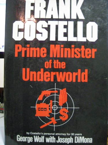 9780688002565: Frank Costello: Prime Minister of the Underworld