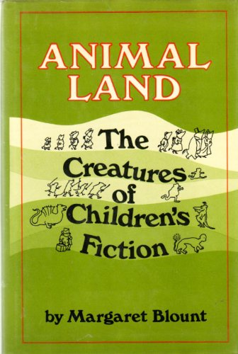 9780688002725: Animal land: The creatures of children's fiction