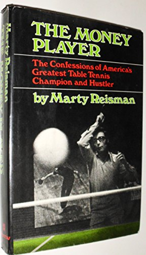 9780688002732: The money player;: The confessions of America's greatest table tennis champion and hustler