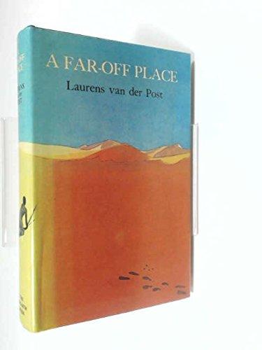 A far-off place: Laurens Van der Post