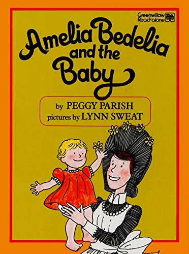 9780688003166: Amelia Bedelia and the Baby (Greenwillow Read-Alone Books)