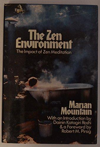 The Zen Environment: The Impact of Zen Meditation: Mountain, Marian