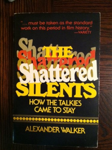 9780688003531: The Shattered Silents : How the Talkies Came to Stay