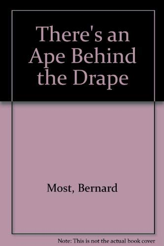 9780688003807: There's an Ape Behind the Drape