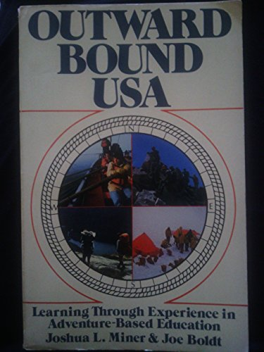 Outward Bound U.S.A: Learning through experience in adventure-based education: Miner, Joshua L