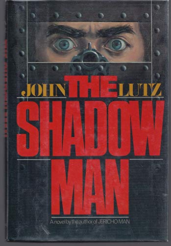 The Shadow Man: John Lutz