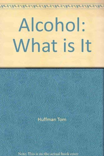 9780688004620: Alcohol: What is It