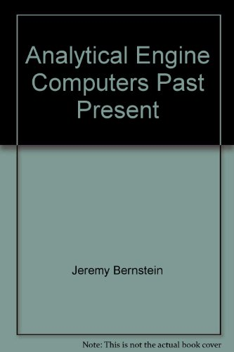 9780688004842: The analytical engine: Computers--past, present, and future