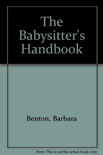 The Babysitter's Handbook: Benton, Barbara