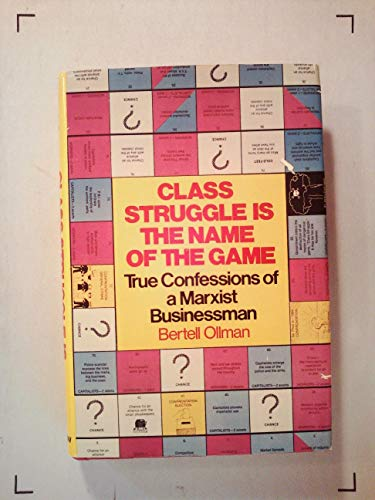 9780688006457: Class Struggle is the name of the game: True confessions of a Marxist businessman