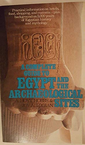 9780688006471: A complete guide to Egypt and the archaeological sites