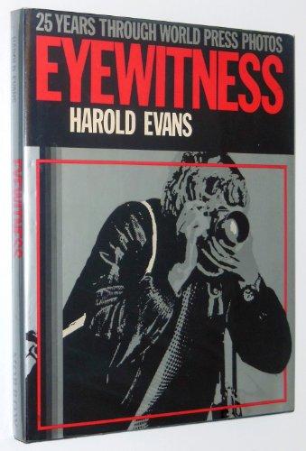 9780688006549: 25 Years Through World Press Photos: Eyewitness